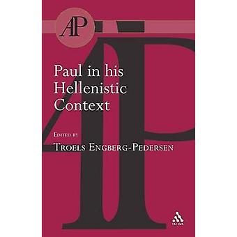Paul in His Hellenistic Context by EngbergPedersen & Troels