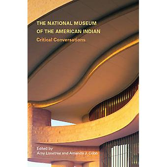 Das National Museum of American Indian kritische Gespräche von Lonetree & Amy