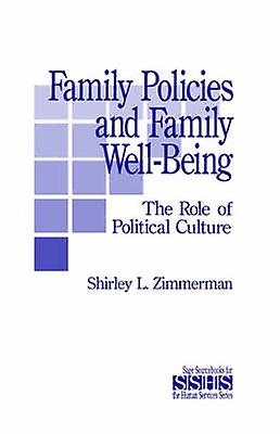 Family Policies and Family WellBeing The Role of Political Culture by Zimmerhomme & Shirley L.