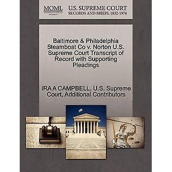 Baltimore  Philadelphia Steamboat Co v. Norton U.S. Supreme Court Transcript of Record with Supporting Pleadings by CAMPBELL & IRA A
