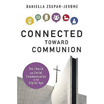 Connected Toward Communion by ZsupanJerome & Daniella