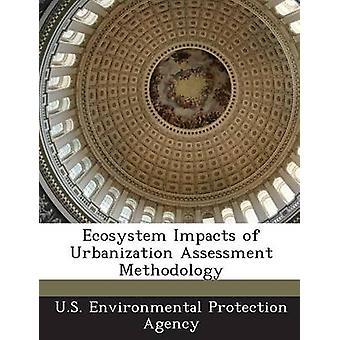 Impatti di ecosistema di metodologia di valutazione di urbanizzazione dalla US Environmental Protection Agency