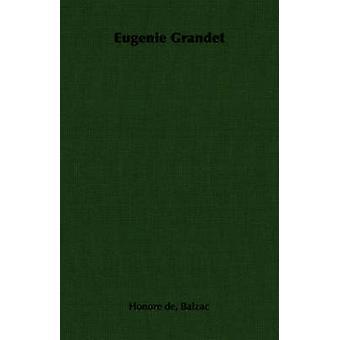Eugenie Grandet by Balzac & Honore de