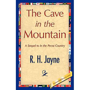 The Cave in the Mountain by R. H. Jayne & H. Jayne