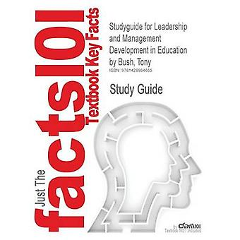 Studyguide de liderazgo y desarrollo de la gestión en la educación de Bush Tony ISBN 9781412921800 por comentarios de libros de texto de Cram101