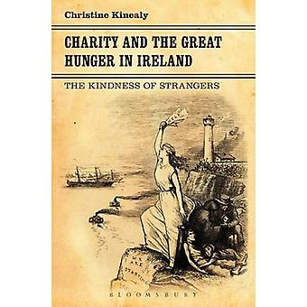 Charity and the Great Hunger in Ireland by Kinealy & Christine