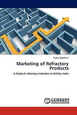 Marketing of Refractory Products by Gochhait & Saikat