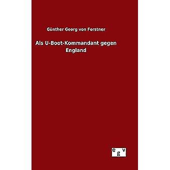 جيجين أوبوتكوماندانت Als إنكلترا قبل فون غيورغ نزير & فورستنر