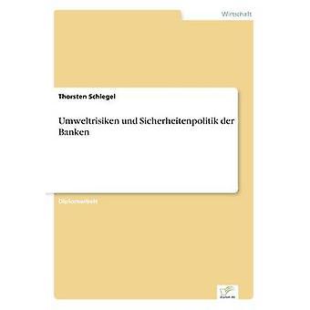 Umweltrisiken und Sicherheitenpolitik der Banken by Schlegel & Thorsten