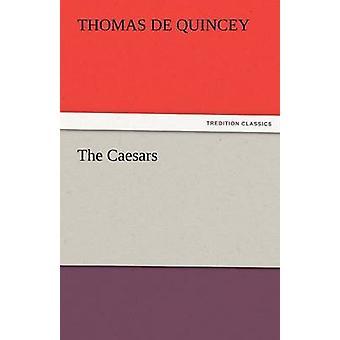 Los Césares por de Quincey y Thomas