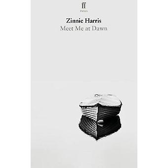 Meet Me at Dawn by Zinnie Harris - 9780571341245 Book