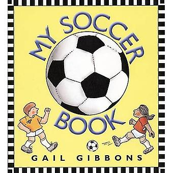 My Soccer Book by Gail Gibbons - 9780688171384 Book