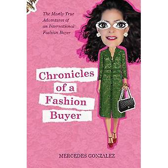 Chronicles of a Fashion Buyer - The Mostly True Adventures of an Inter