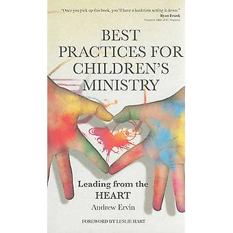 Best Practices for Children's Ministry - Leading from the Heart by And