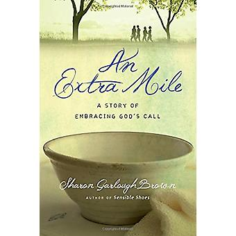 An Extra Mile - A Story of Embracing God's Call by Sharon Brown - 9780