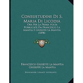 Consuetudini Di S. Maria Di Licodia - Ora Per La Prima VOLTA Pubblicat