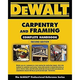 Dewalt Carpentry and Framing Complete Handbook by Gary Brackett - 978