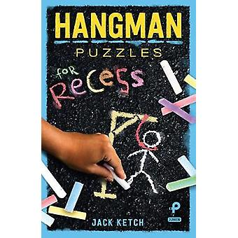Hangman Puzzles for Recess by Jack Ketch - 9781454927136 Book