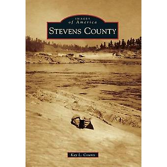 Stevens County by Kay L Counts - 9781467130431 Book