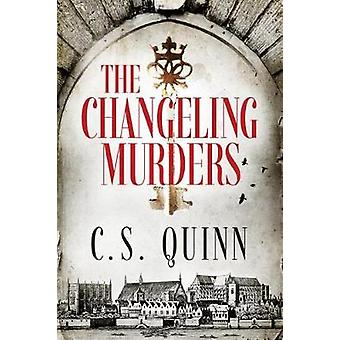 The Changeling Murders by C. S. Quinn - 9781477805114 Book