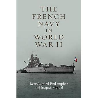 The French Navy in World War II by Paul Auphan - Jacques Mordal - 978
