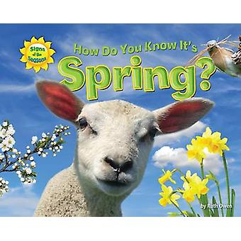 How Do You Know It's Spring? by Ruth Owen - 9781617723988 Book
