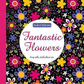 Fantastic Flowers - Pocket Patterns - 9781783705115 Book