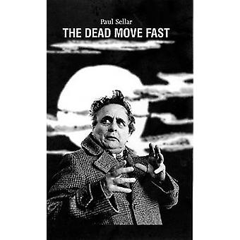The Dead Move Fast by Paul Sellar - 9781840022469 Book