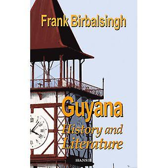 Guyana - History and Literature by Frank Birbalsingh - 9781910553312 B