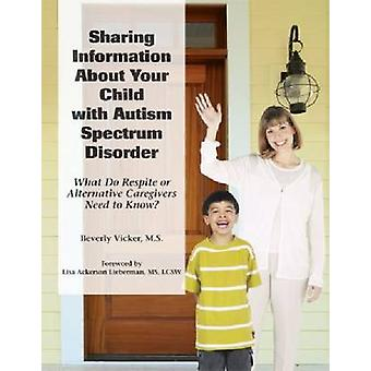 Sharing Information About Your Child with ASD (respite Care) by Bever