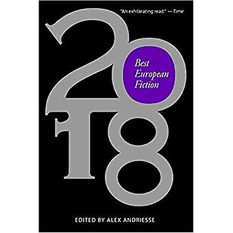 Best European Fiction 2018 by Alex Andriesse - 9781943150366 Book