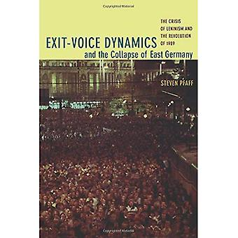 Exit-voice Dynamics and the Collapse of East Germany: The Crisis of Leninism and the Revolution of 1989