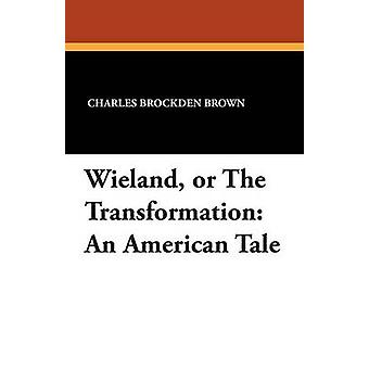 Wieland eller The Transformation An American tale av Brown & Charles Brockden