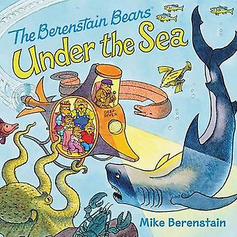 The Berenstain Bears Under the Sea by Mike Berenstain - 9780062350114