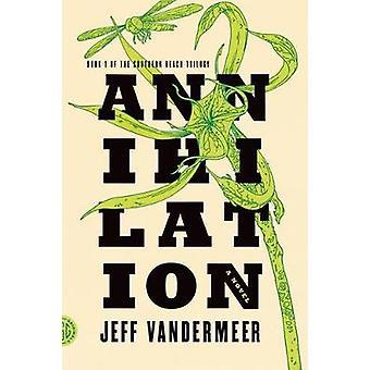 Annihilation by Jeff VanderMeer - 9780374104092 Book