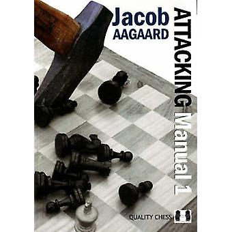 The Attacking Manual by Jacob Aagaard
