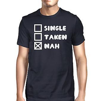Single Taken Nah Mens Navy Tshirt Funny Trendy Graphic Tee For Guys