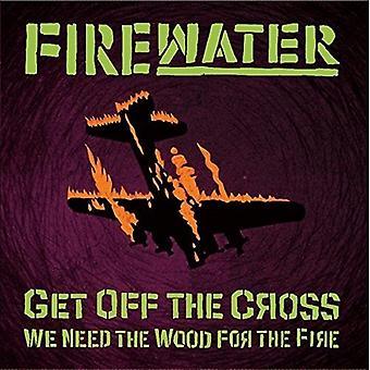 Feuerwasser - steigen Sie das Kreuz... Wir brauchen das Holz für den [Vinyl] USA import