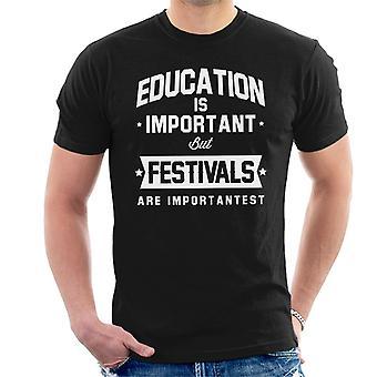 La educación es importante pero los festivales son camiseta Importantest hombres