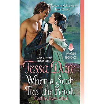 When a Scot Ties the Knot - Castles Ever After by Tessa Dare - 9780062