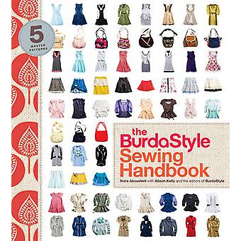 The BurdaStyle Sewing Handbook by Nora Abousteit - Alison Kelly - Bur