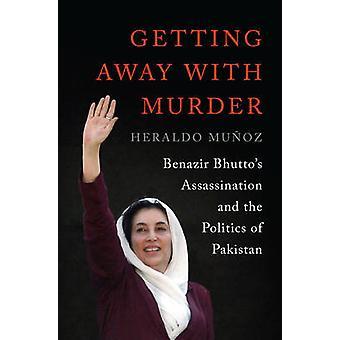 Getting Away with Murder --Benazir, Ermordung und die Poli