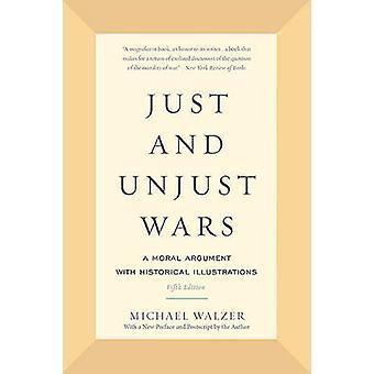 Bara och orättfärdiga krig - ett moraliskt Argument med historiska illustrationer