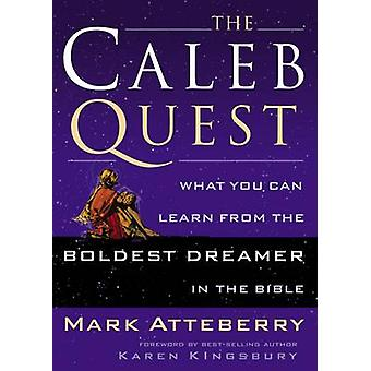 The Caleb Quest - What You Can Learn from the Boldst Dreamer in the Bi