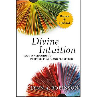 Divine Intuition - Your Inner Guide to Purpose - Peace - and Prosperit