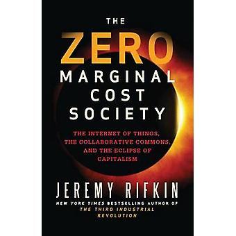 The Zero Marginal Cost Society - The Internet of Things - the Collabor