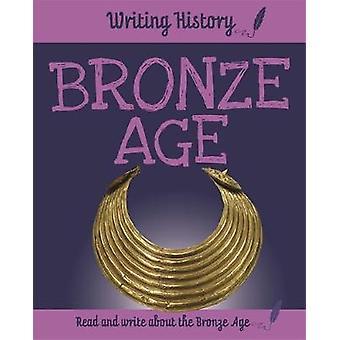 Skrive historie - bronsealderen ved Anita Ganeri - 9781445153124 bok