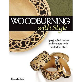 Woodburning with Style - Pyrography Lessons and Projects with a Modern