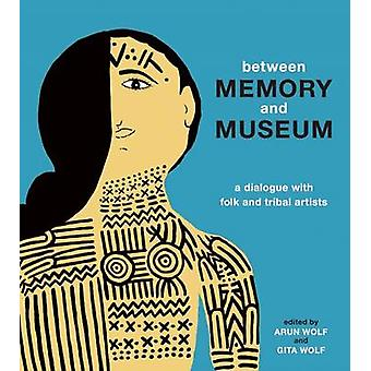 Between Memory and Museum - A Dialogue with Folk and Indigenous Artist