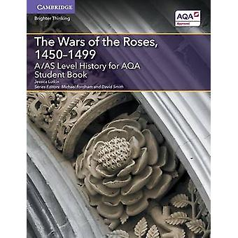 A/AS Level History for AQA the Wars of the Roses - 1450-1499 Student